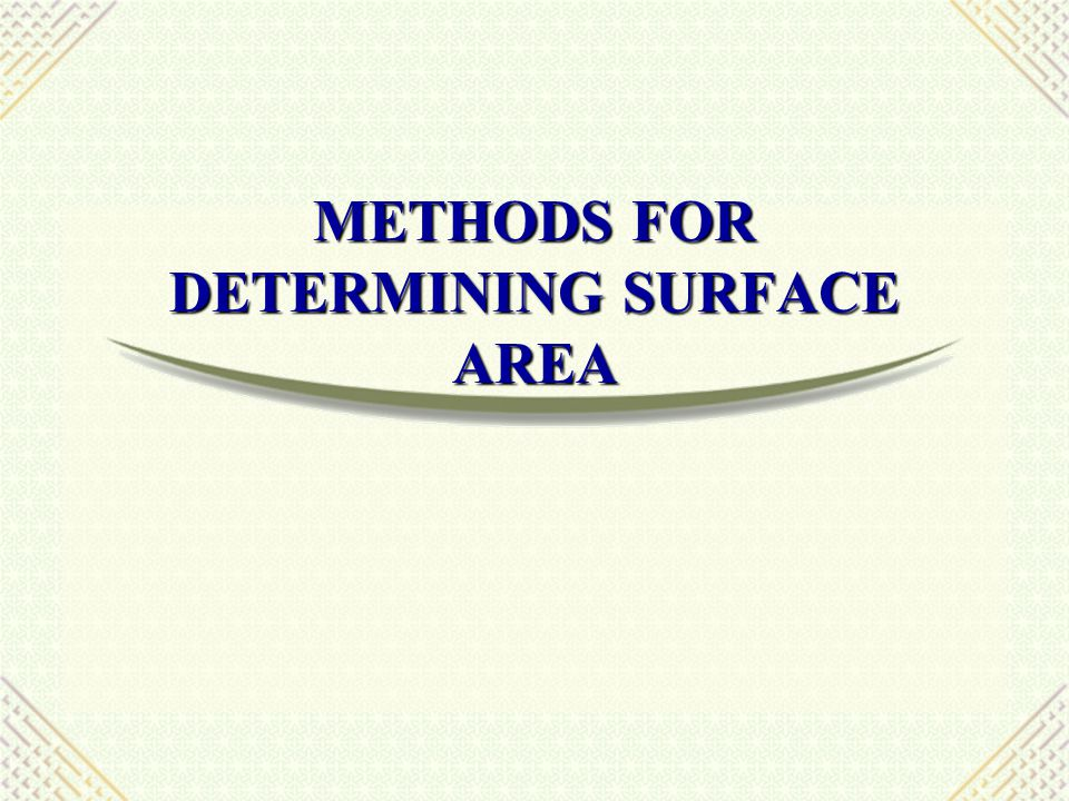 METHODS FOR DETERMINING SURFACE AREA