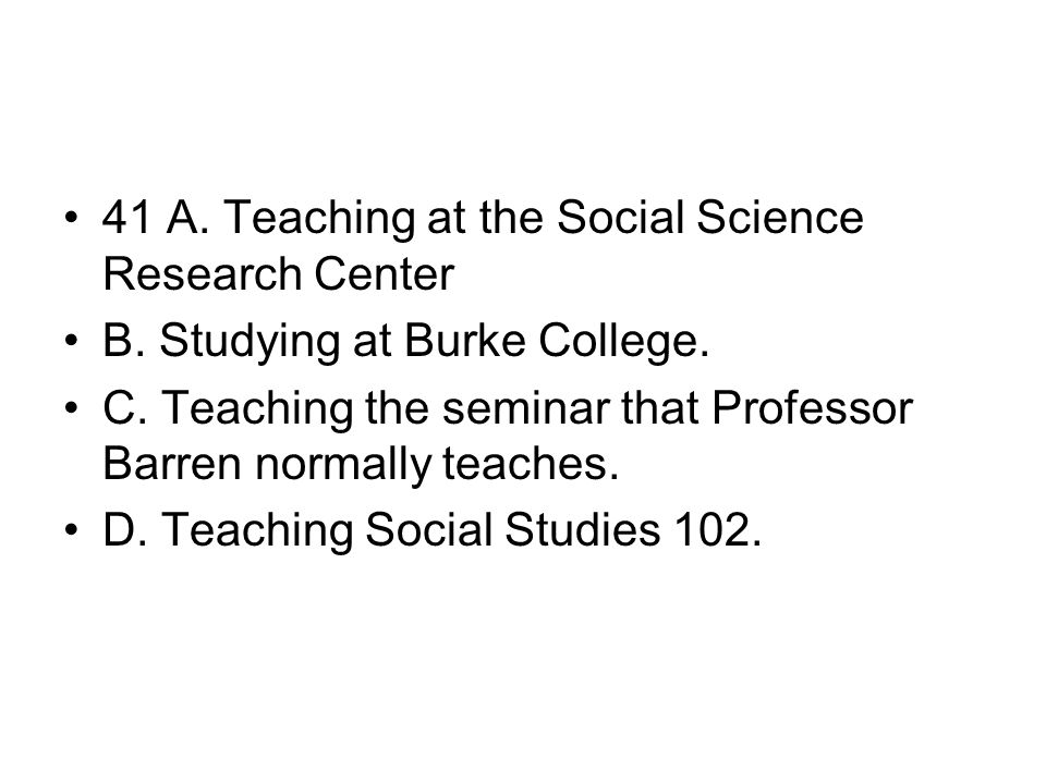 41 A. Teaching at the Social Science Research Center