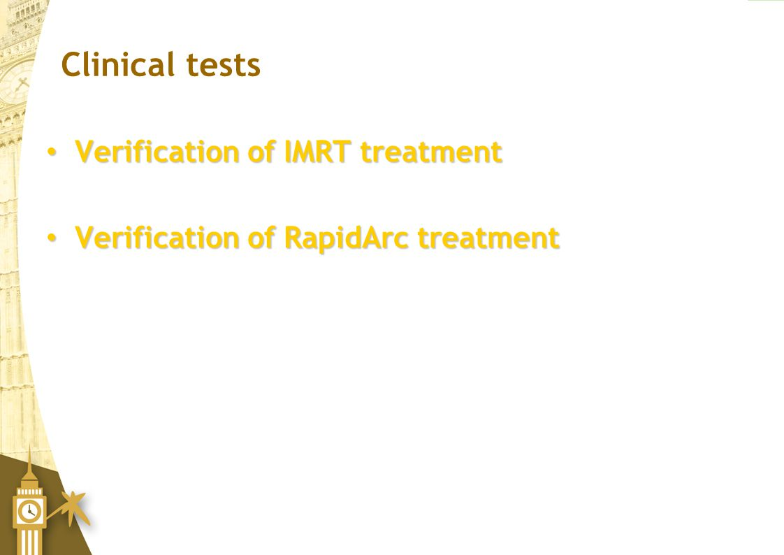 Clinical tests Verification of IMRT treatment