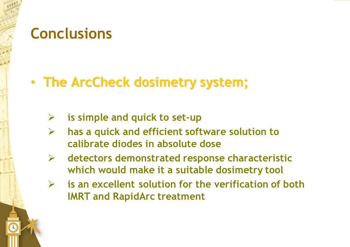 Conclusions The ArcCheck dosimetry system;
