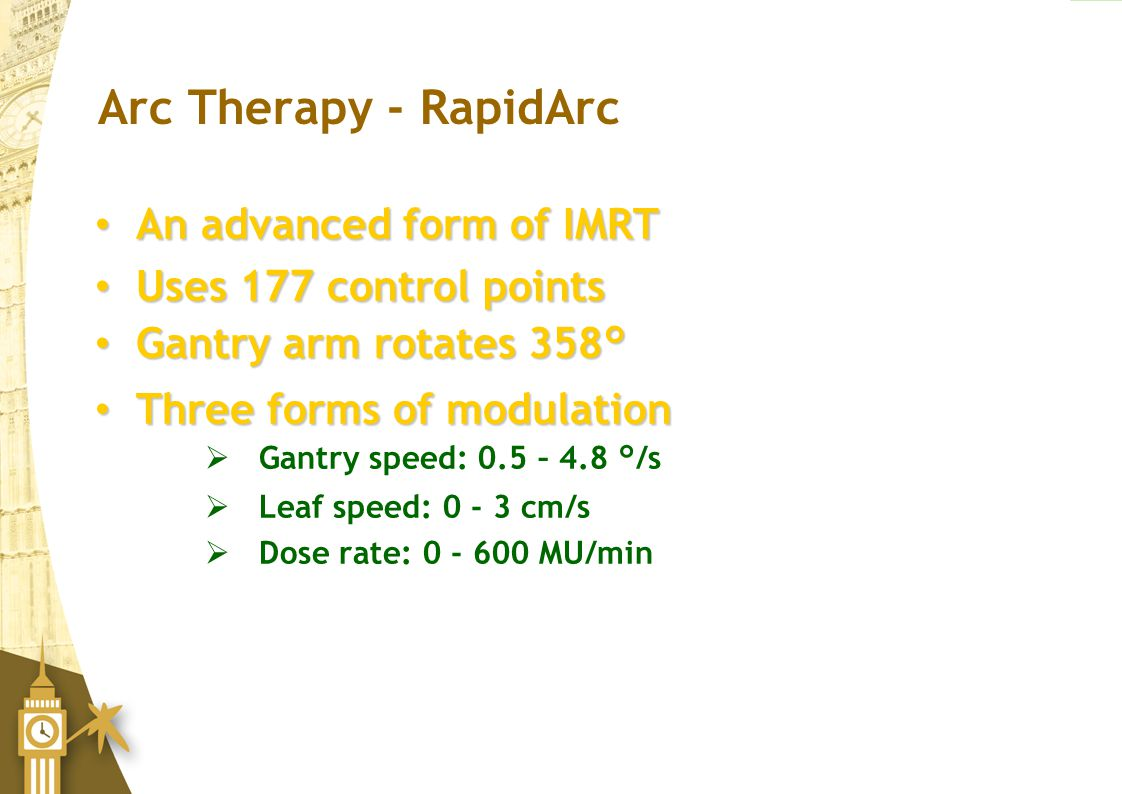 Arc Therapy - RapidArc An advanced form of IMRT