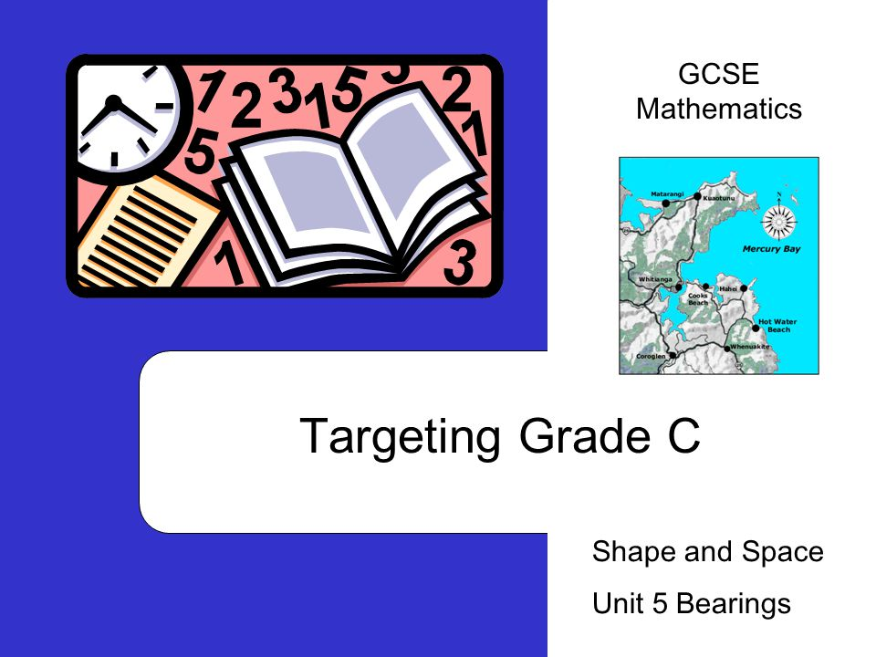 GCSE Mathematics Targeting Grade C Shape and Space Unit 5 Bearings