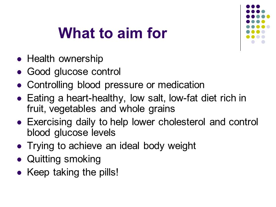 What to aim for Health ownership Good glucose control