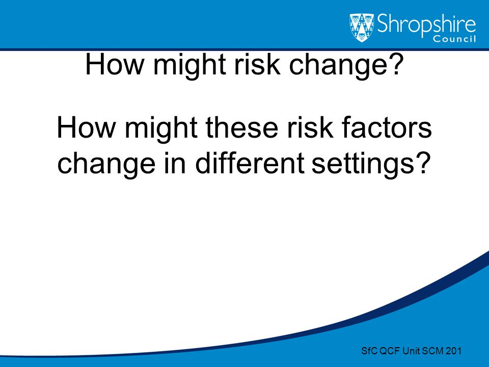 How might these risk factors change in different settings