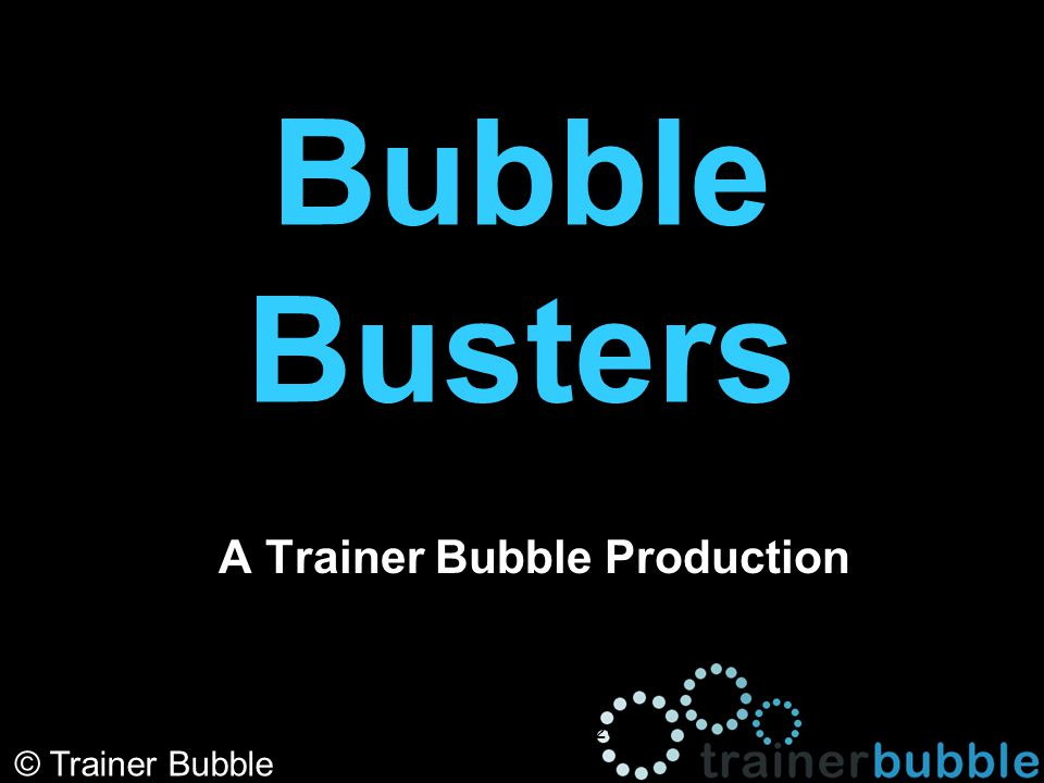 A Trainer Bubble Production