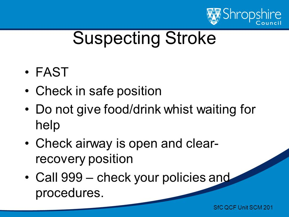 Suspecting Stroke FAST Check in safe position
