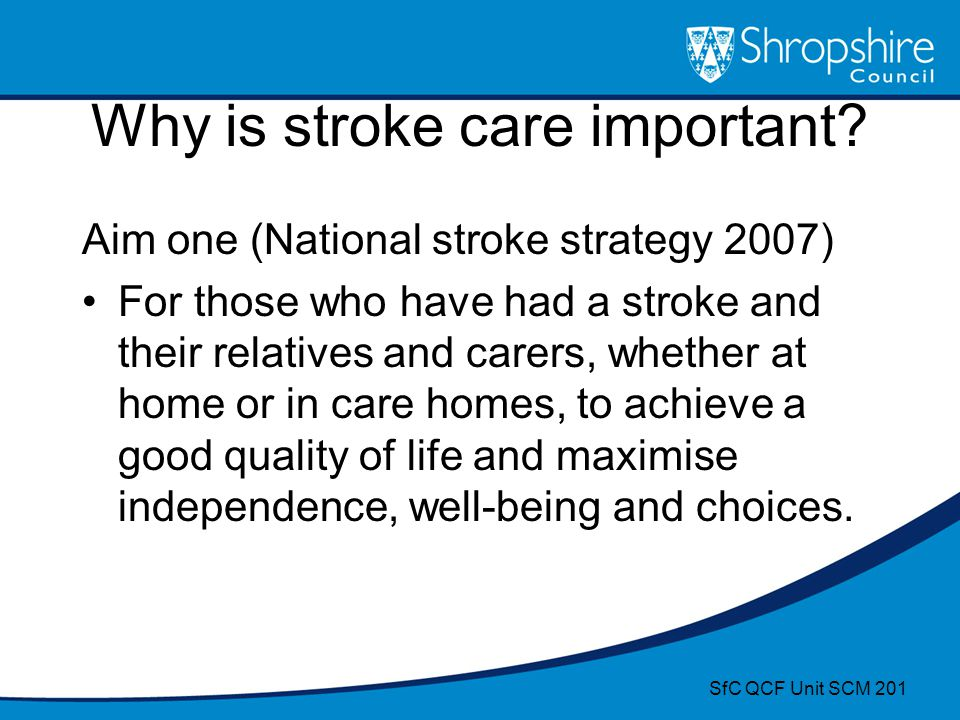 Why is stroke care important