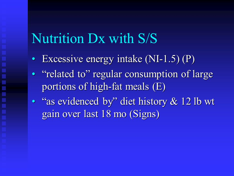 Nutrition Dx with S/S Excessive energy intake (NI-1.5) (P)