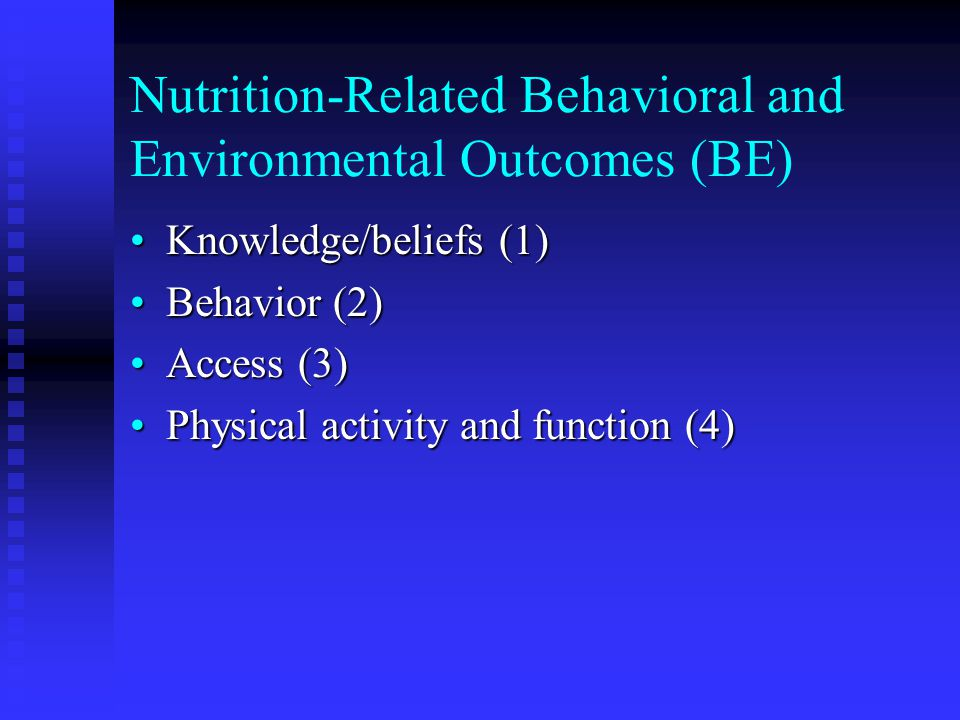 Nutrition-Related Behavioral and Environmental Outcomes (BE)