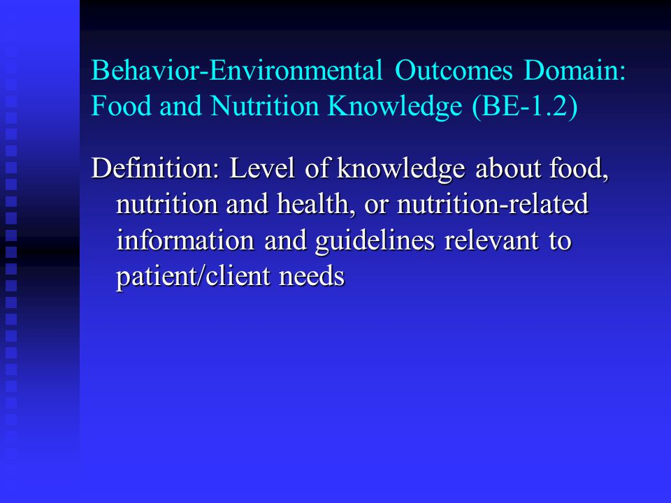 Behavior-Environmental Outcomes Domain: Food and Nutrition Knowledge (BE-1.2)