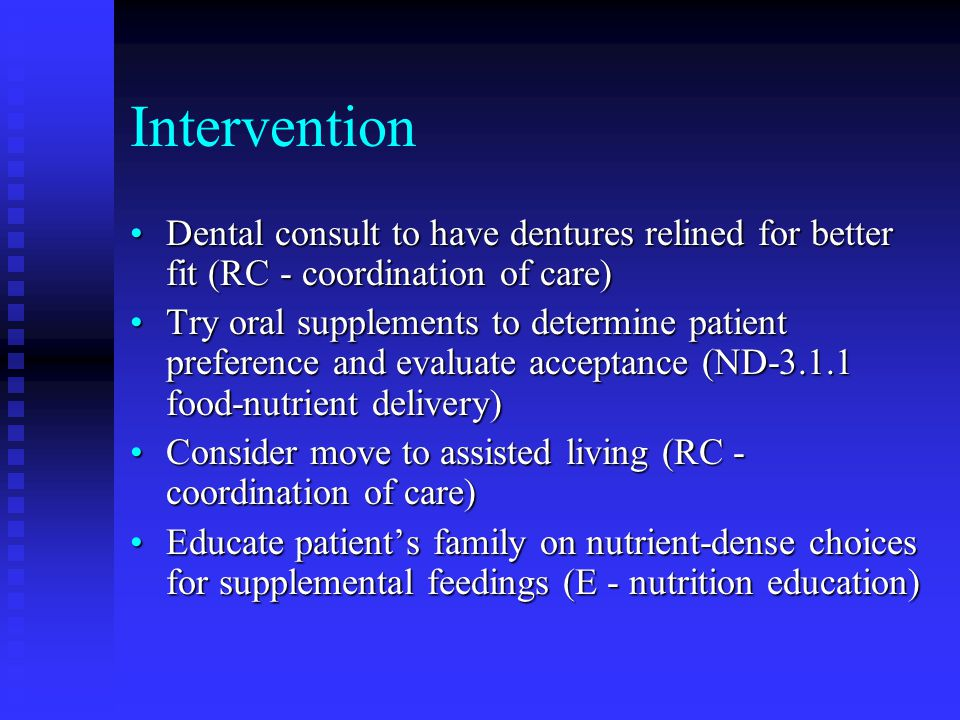 Intervention Dental consult to have dentures relined for better fit (RC - coordination of care)