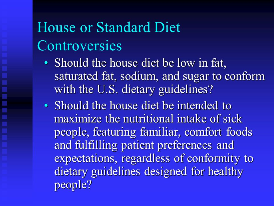 House or Standard Diet Controversies