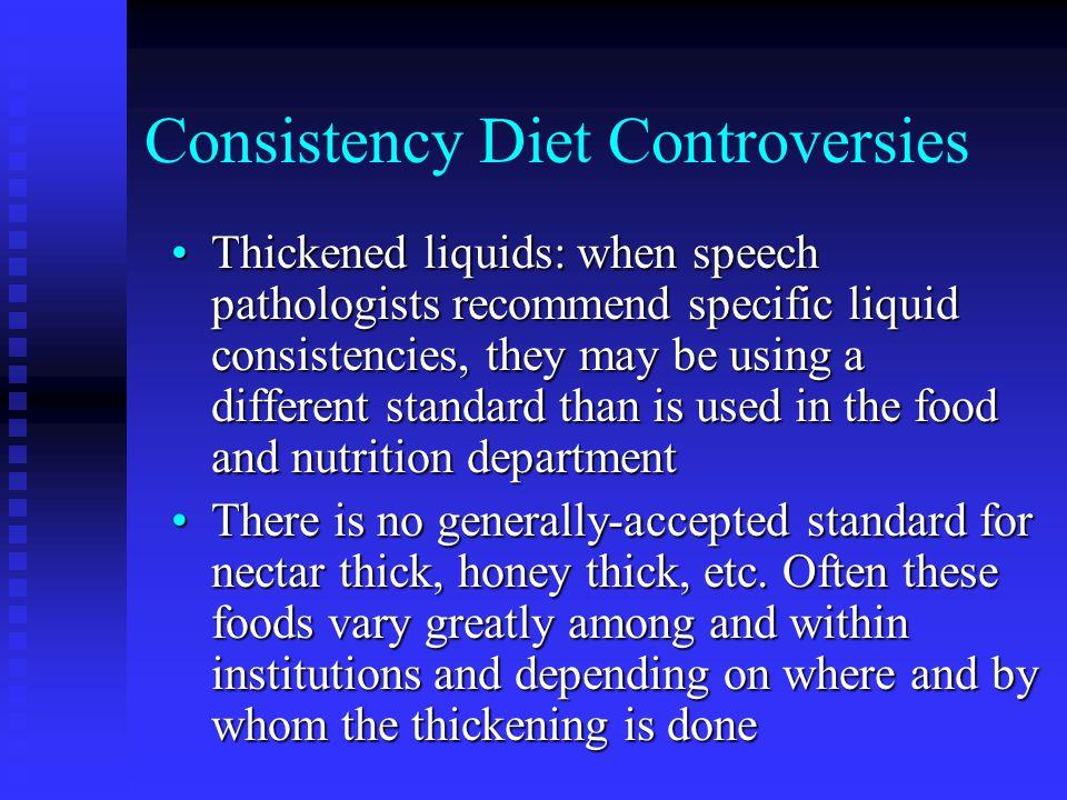 Consistency Diet Controversies
