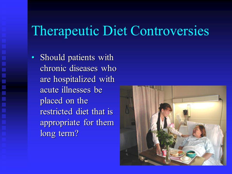 Therapeutic Diet Controversies