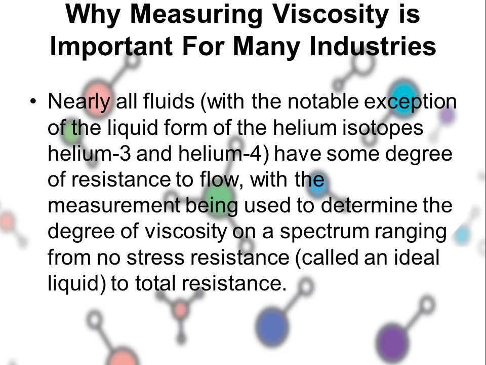 Why Measuring Viscosity is Important For Many Industries