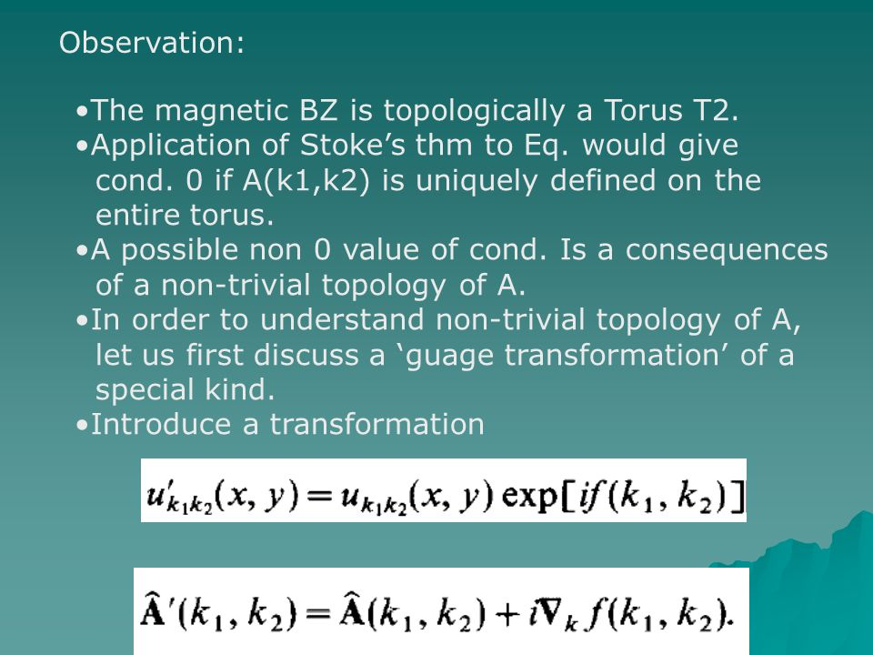 Observation: The magnetic BZ is topologically a Torus T2. Application of Stoke's thm to Eq. would give.