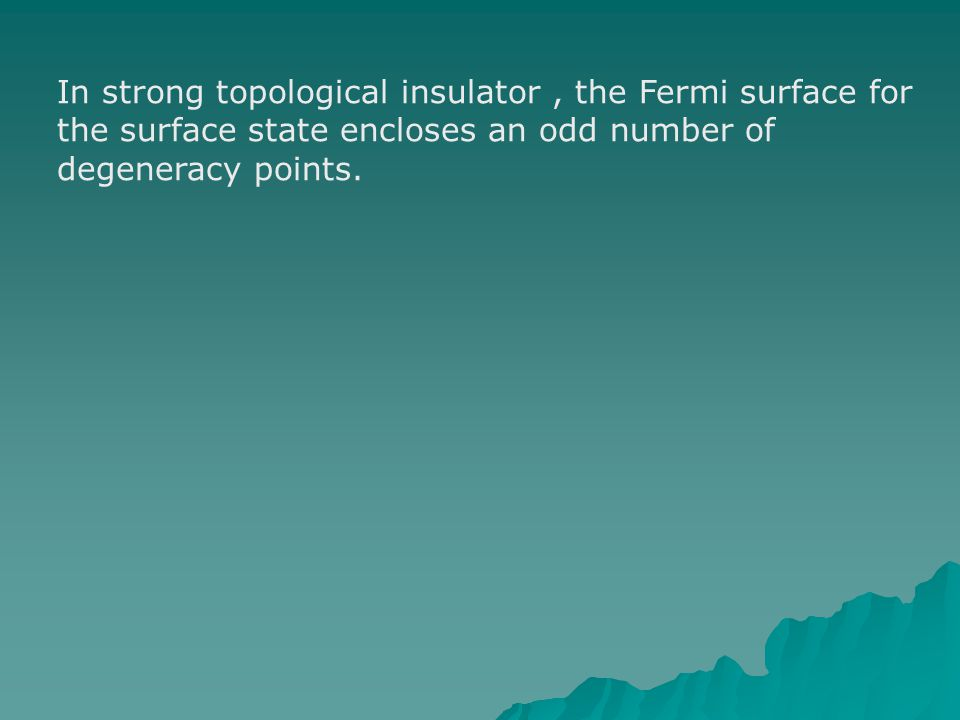 In strong topological insulator , the Fermi surface for