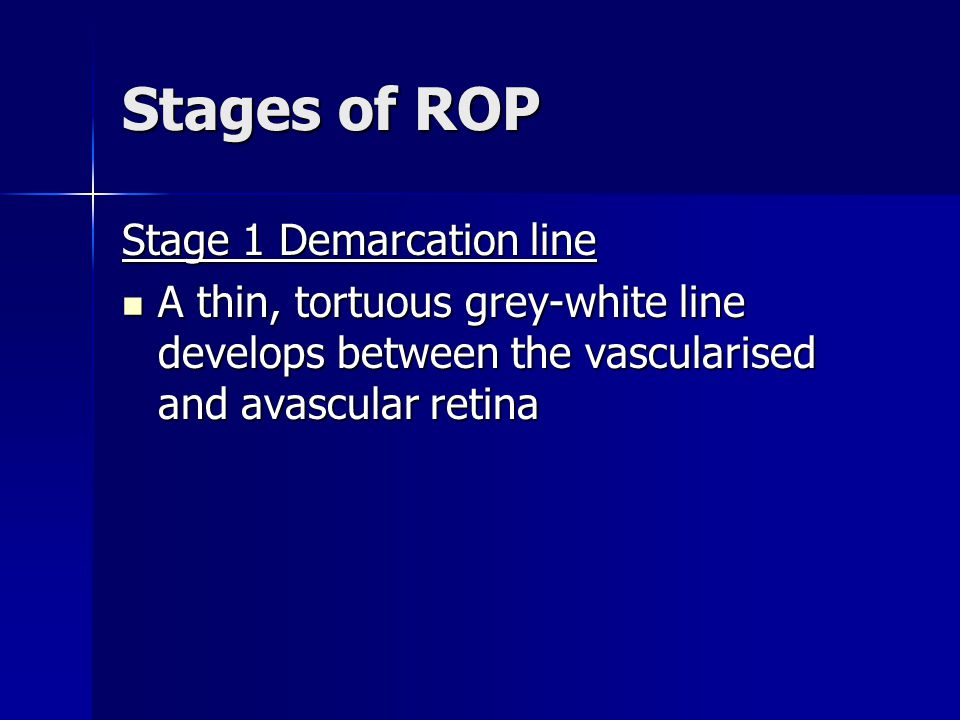 Stages of ROP Stage 1 Demarcation line