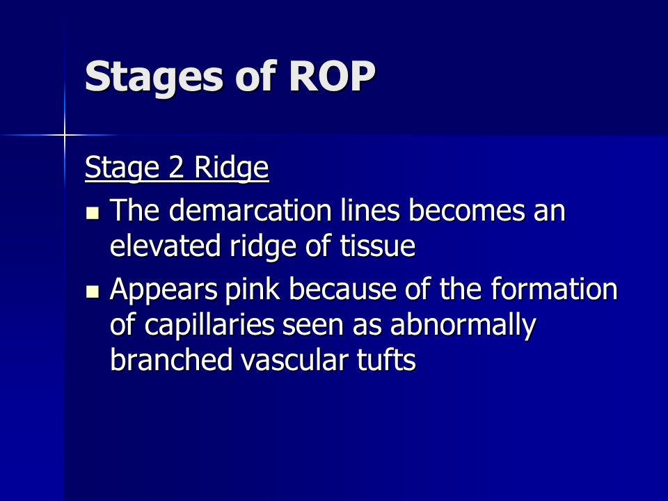 Stages of ROP Stage 2 Ridge