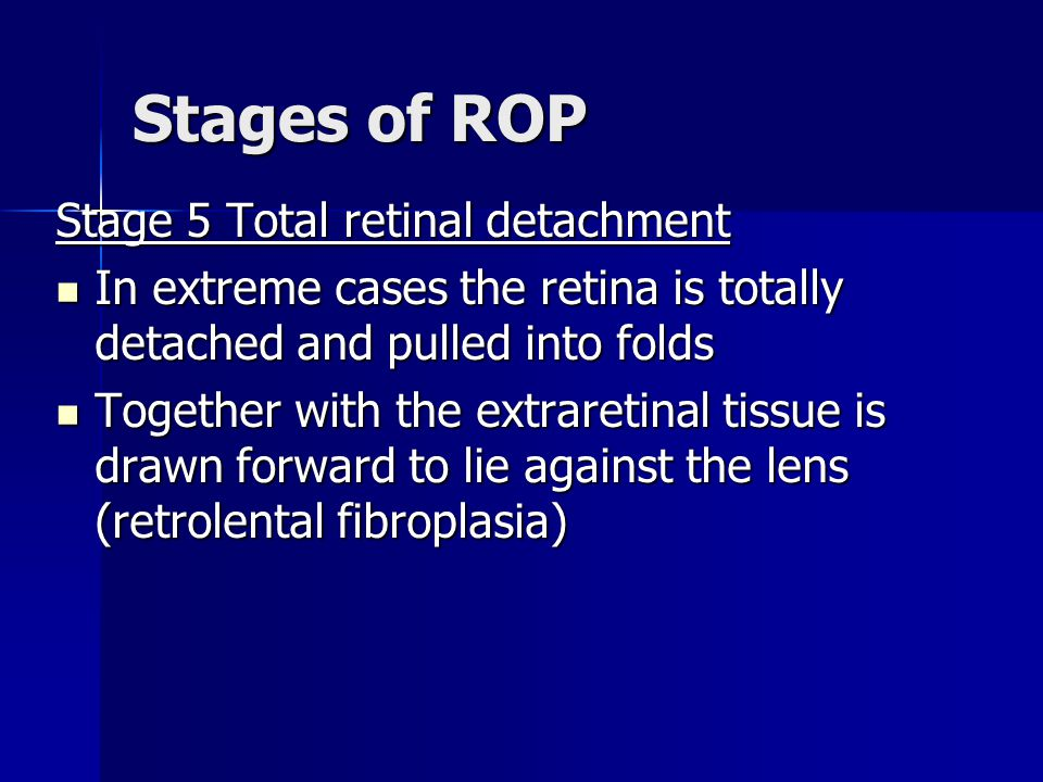 Stages of ROP Stage 5 Total retinal detachment