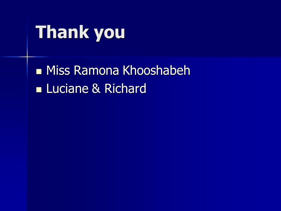 Thank you Miss Ramona Khooshabeh Luciane & Richard