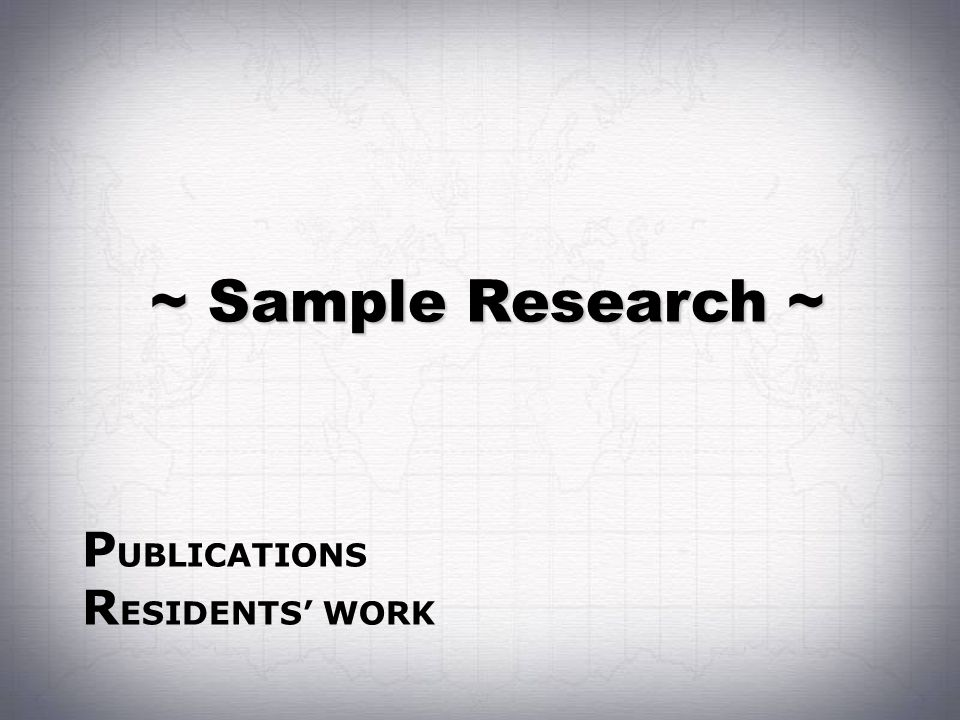 ~ Sample Research ~ PUBLICATIONS RESIDENTS' WORK