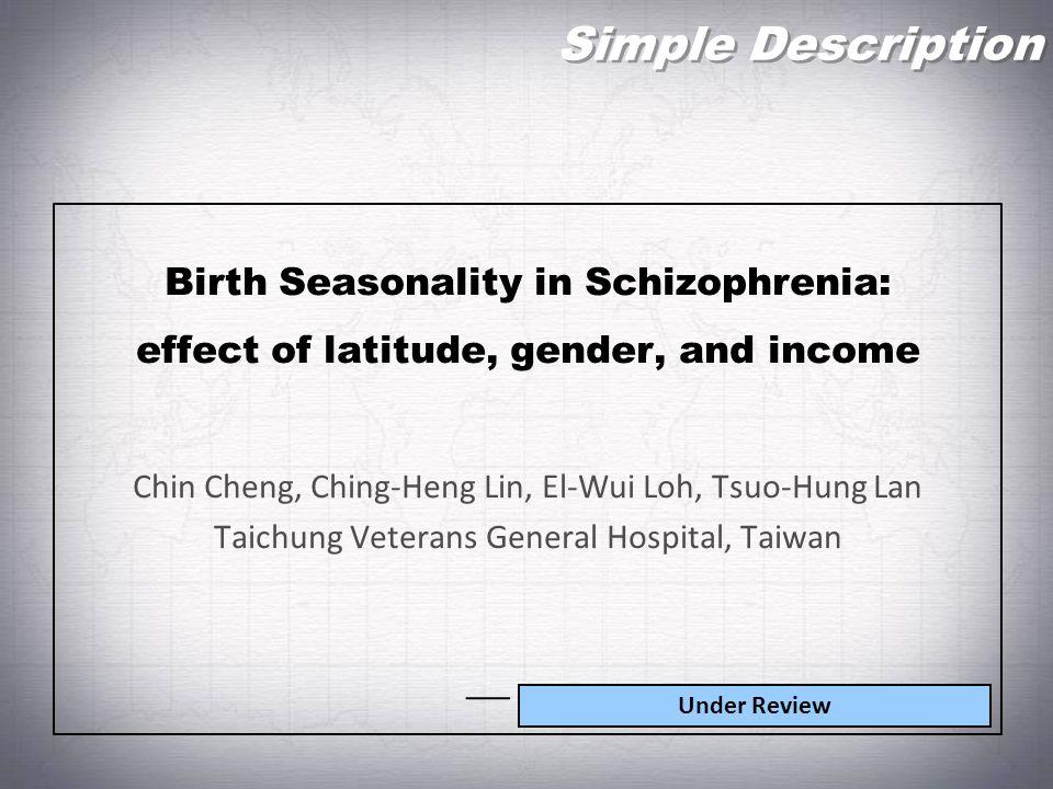 Simple Description Birth Seasonality in Schizophrenia:
