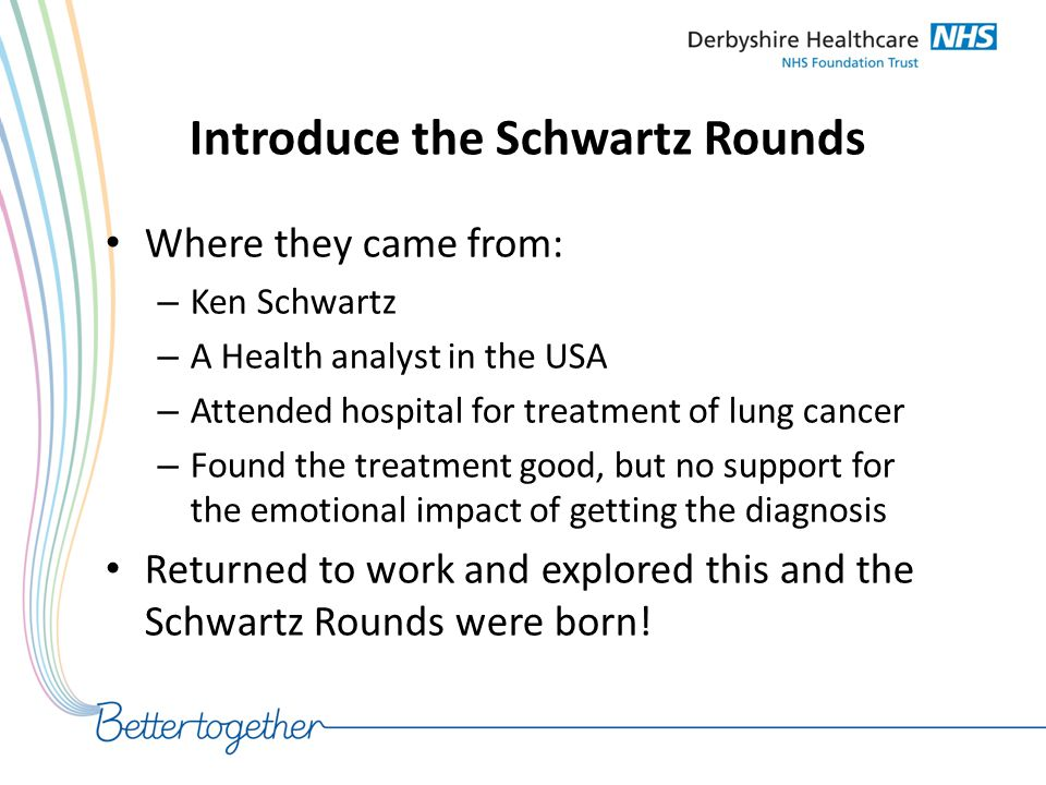Introduce the Schwartz Rounds