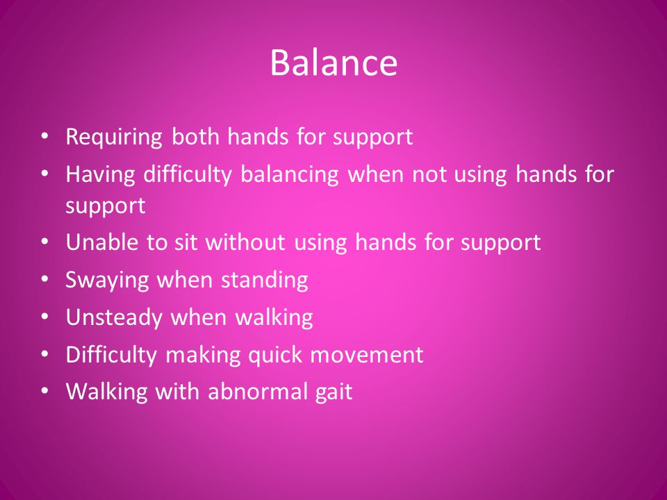 Balance Requiring both hands for support
