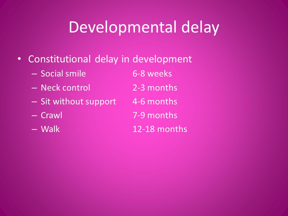 Developmental delay Constitutional delay in development