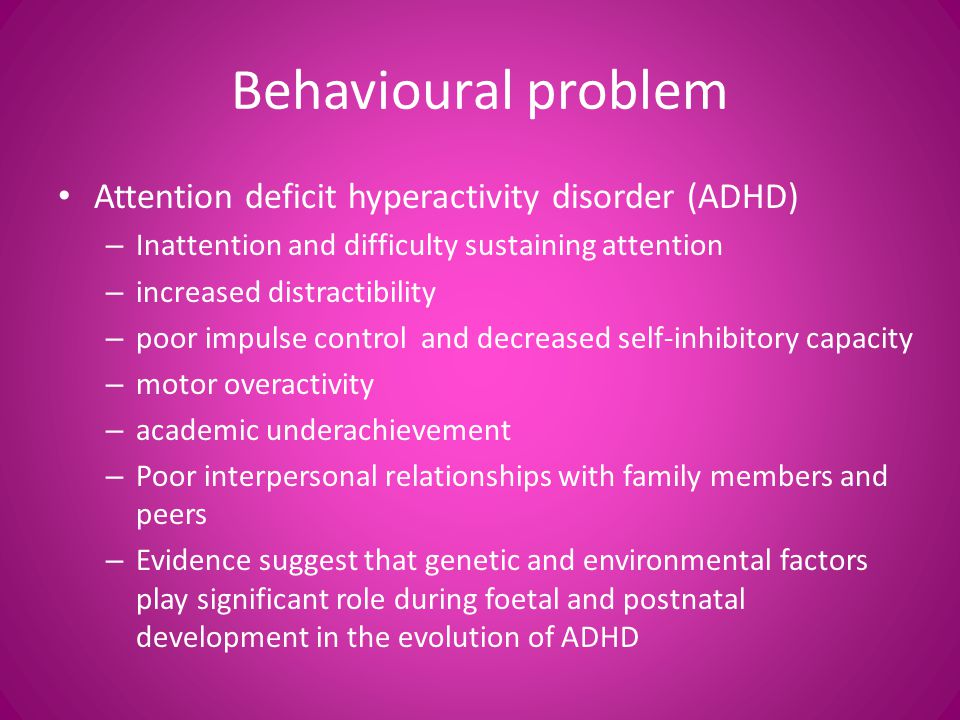 Behavioural problem Attention deficit hyperactivity disorder (ADHD)