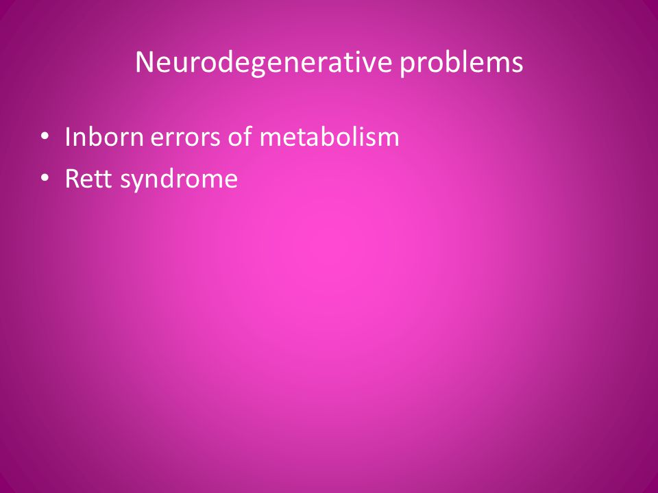 Neurodegenerative problems