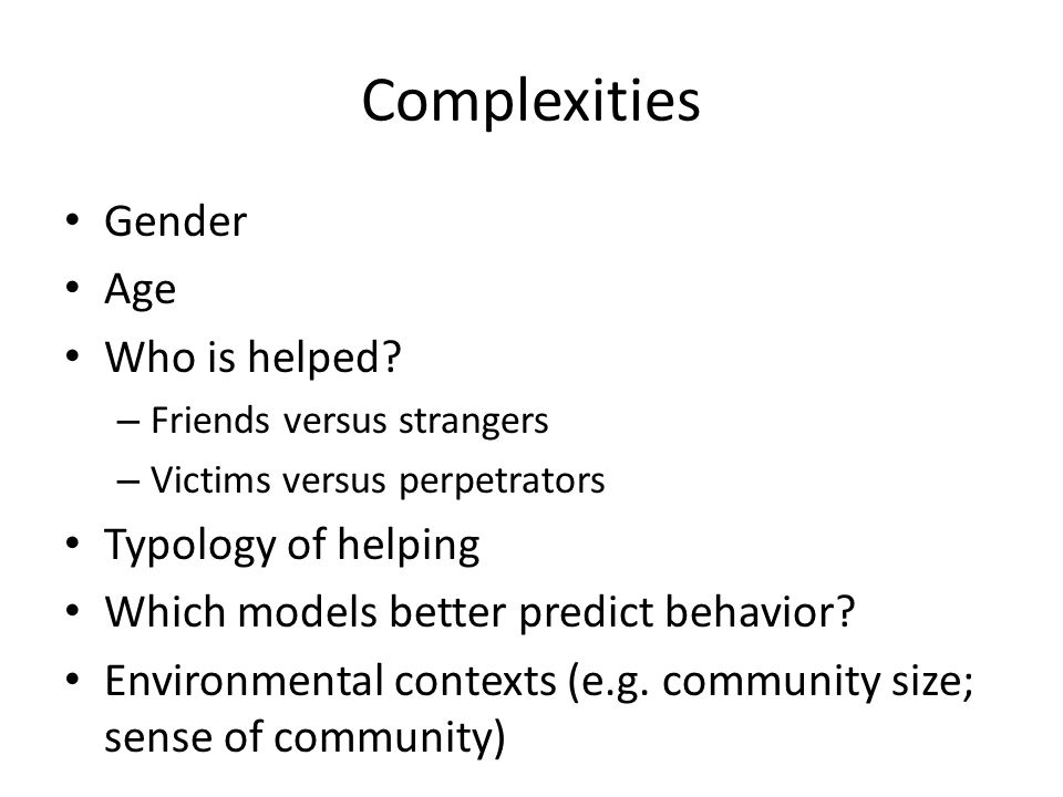 Complexities Gender Age Who is helped Typology of helping