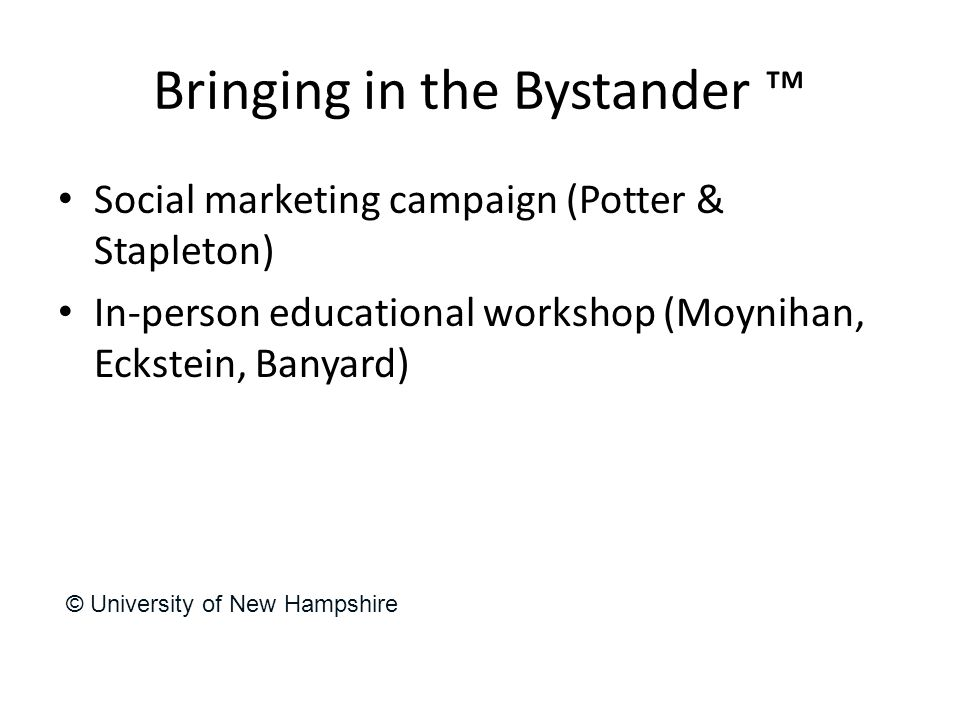 Bringing in the Bystander ™