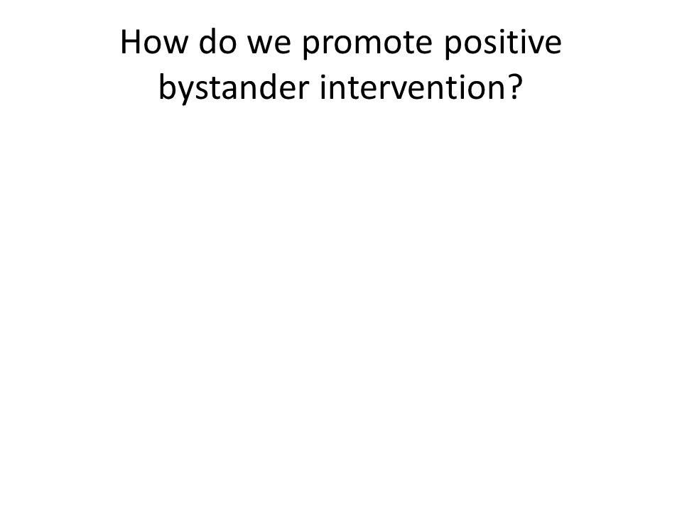 How do we promote positive bystander intervention