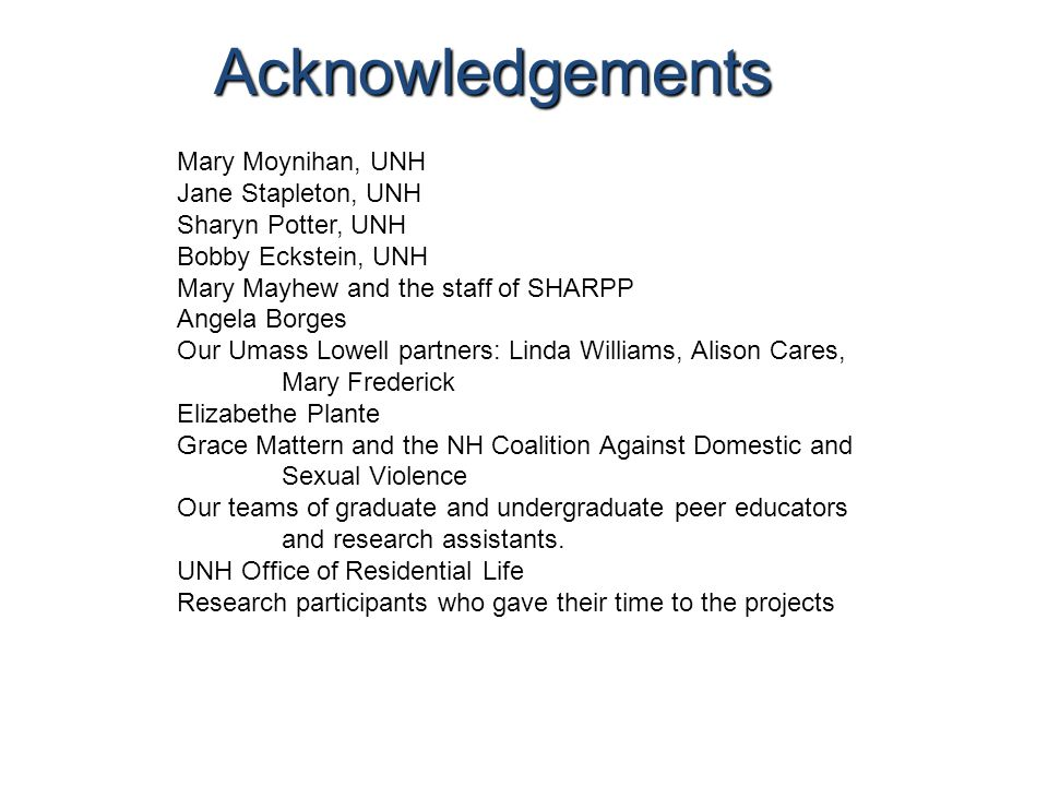 Acknowledgements Mary Moynihan, UNH Jane Stapleton, UNH