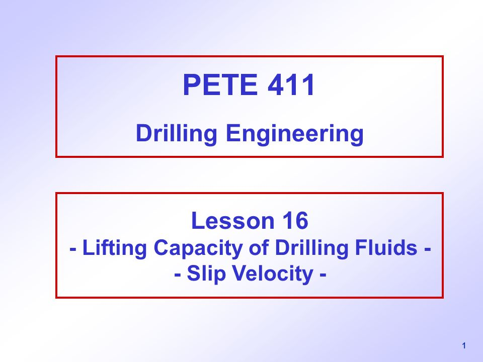 PETE 411 Drilling Engineering