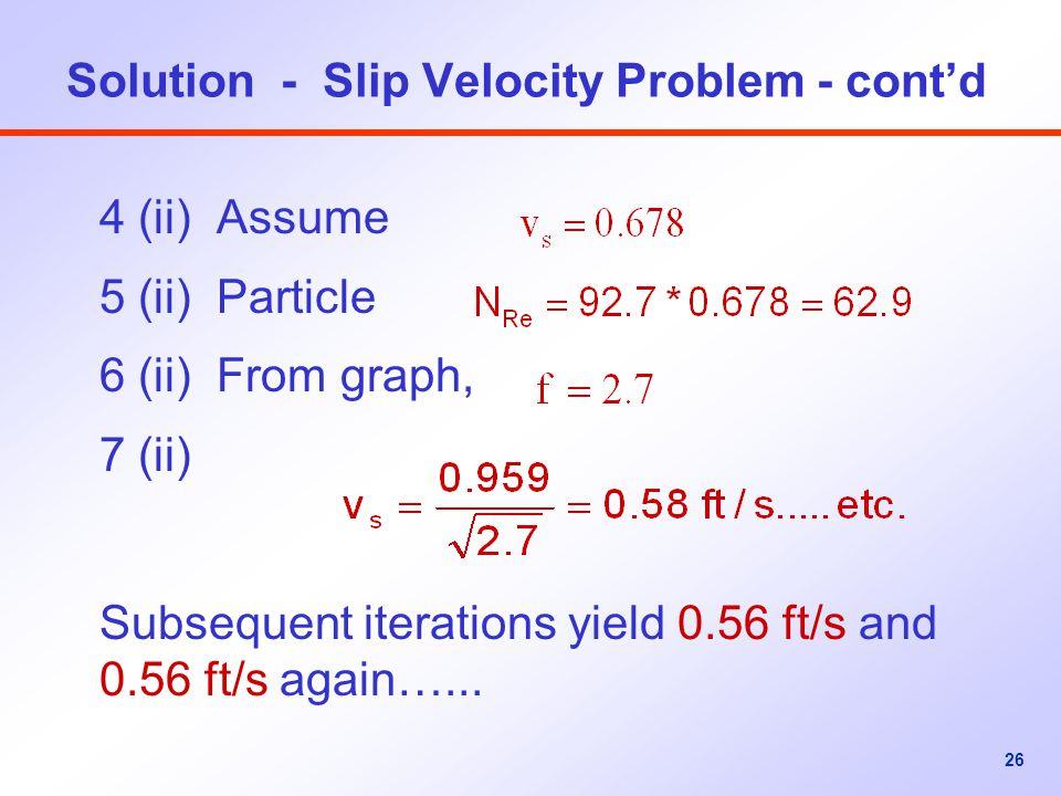 Solution - Slip Velocity Problem - cont'd