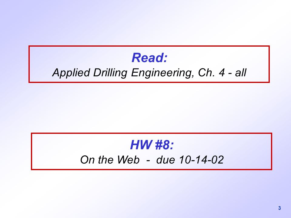 Read: Applied Drilling Engineering, Ch. 4 - all