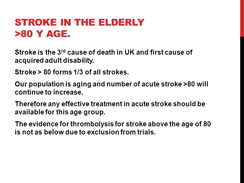Stroke in the elderly >80 y age.