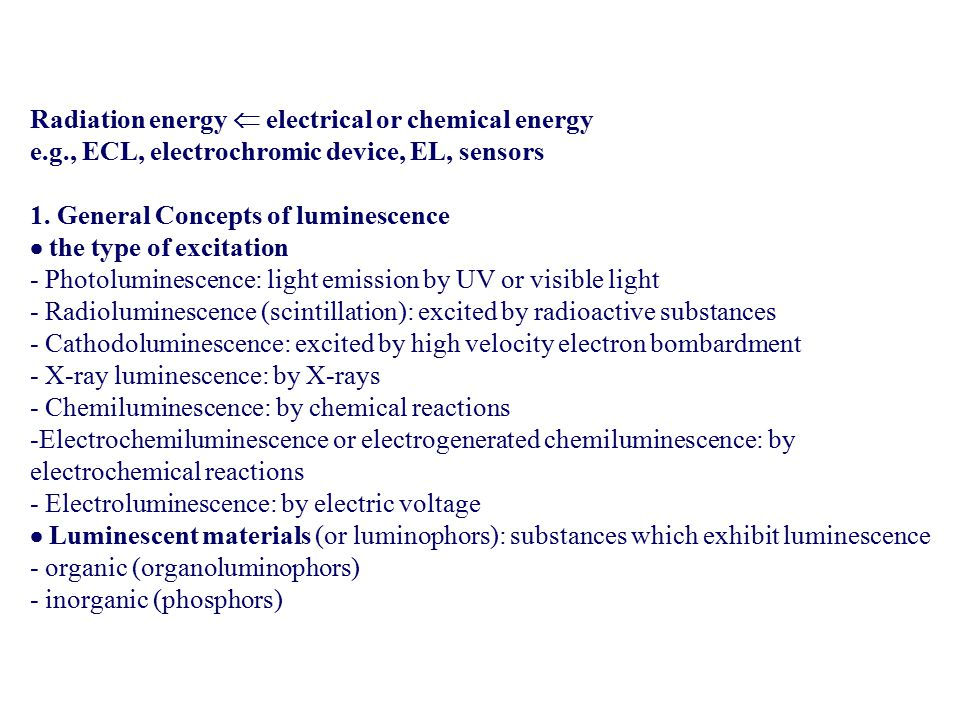 Radiation energy  electrical or chemical energy