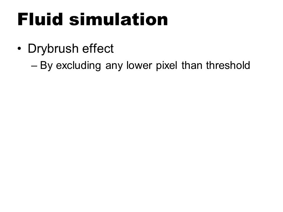 Fluid simulation Drybrush effect