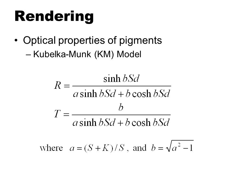 Rendering Optical properties of pigments Kubelka-Munk (KM) Model