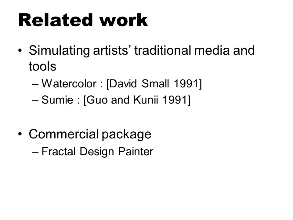 Related work Simulating artists' traditional media and tools