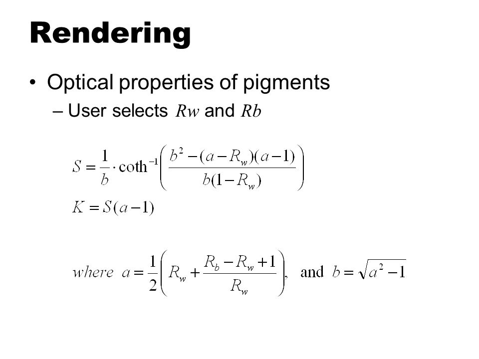 Rendering Optical properties of pigments User selects Rw and Rb