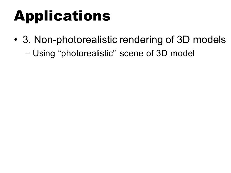 Applications 3. Non-photorealistic rendering of 3D models