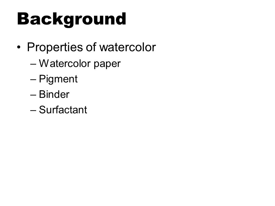 Background Properties of watercolor Watercolor paper Pigment Binder