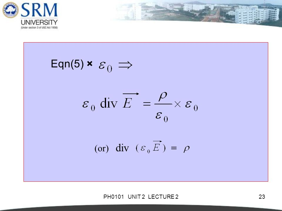 Eqn(5) × (or) div PH0101 UNIT 2 LECTURE 2