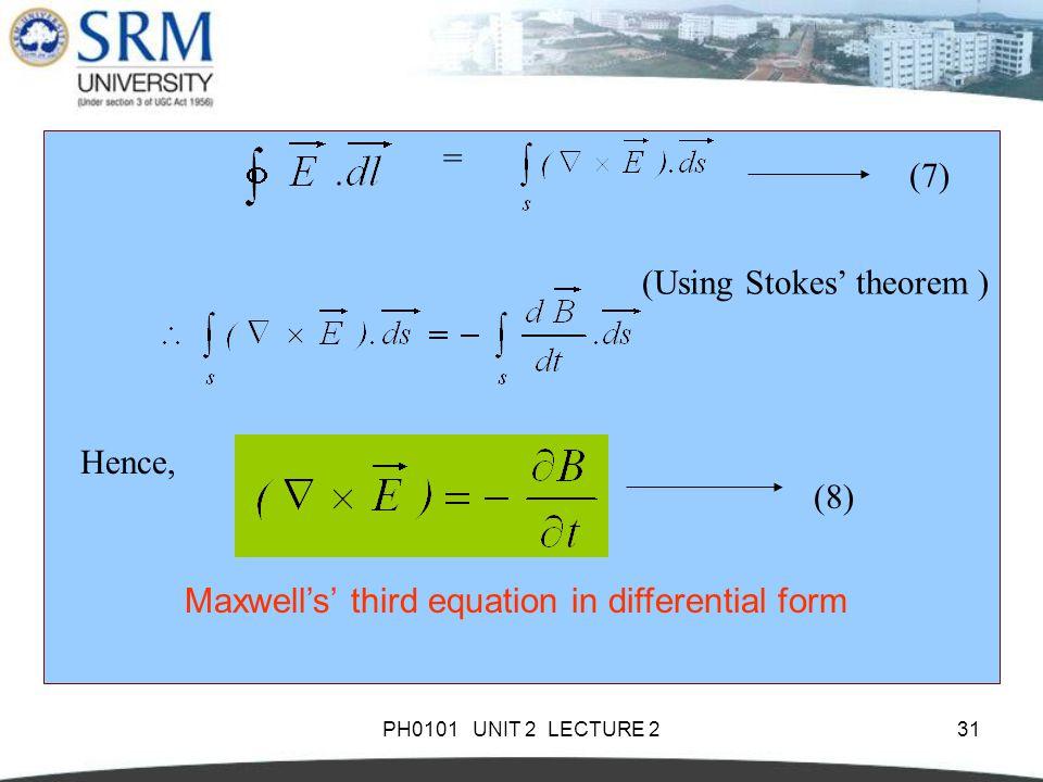 (Using Stokes' theorem ) = (7)
