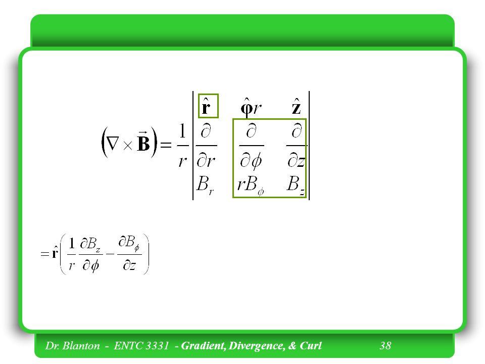 Dr. Blanton - ENTC 3331 - Gradient, Divergence, & Curl 38